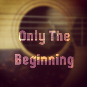 Only The Beginning (chord study and melody)